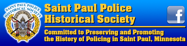 St. Paul Police Historical Society -- Committed to Preserving and Promoting the History of the St. Paul Police Department